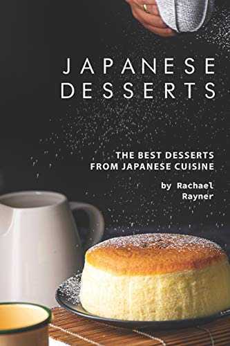 Japanese Desserts: The Best Desserts from Japanese Cuisine