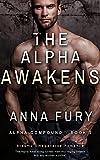 The Alpha Awakens: Alpha Compound - Book One