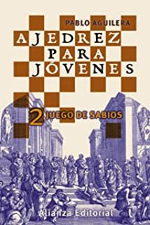 Ajedrez para jóvenes: 2. Juego de sabios Libros Singulares Ls: Amazon.es: Aguilera Ramírez, Pablo: Libros