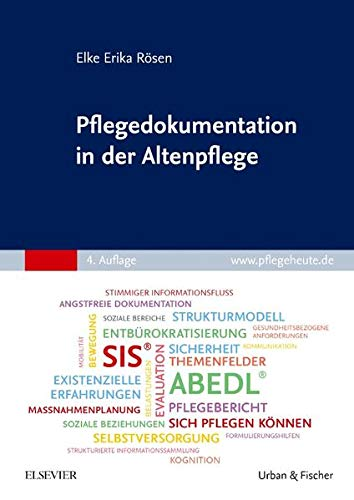 Pflegedokumentation in der Altenpflege: Sachgerecht, sicher und professionell