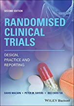 Randomised Clinical Trials: Design, Practice and Reporting