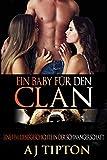 Ein Baby für den Clan: Eine FFM-Liebesgeschichte in der Schwangerschaft (Ein Baby vom Milliardär 2)