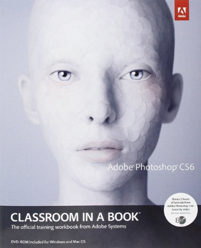 Adobe Photoshop CS6 Classroom in a Book (Classroom in a Book (Adobe))
