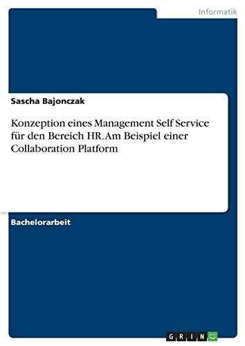 Konzeption eines Management Self Service für den Bereich HR. Am Beispiel einer Collaboration Platform
