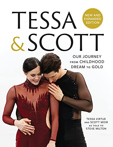 Tessa and Scott: Our Journey from Childhood Dream to Gold (English Edition)