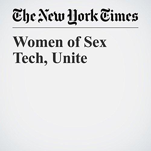 Women of Sex Tech, Unite   Anna North
