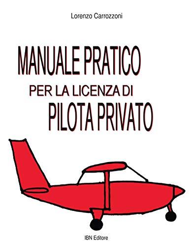 Manuale pratico per la licenza di pilota privato