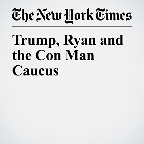Trump, Ryan and the Con Man Caucus copertina