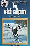 Le ski alpin: Initiation, technique, conseils