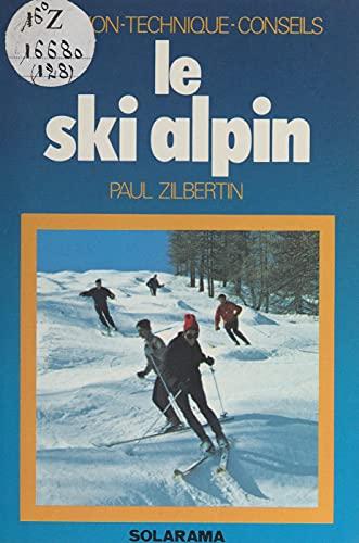 Le ski alpin: Initiation, technique, conseils (French Edition)