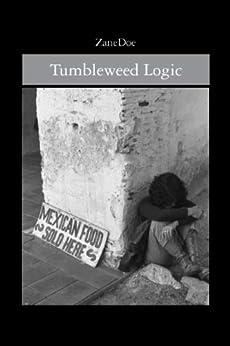 Tumbleweed Logic by [Zane Doe]