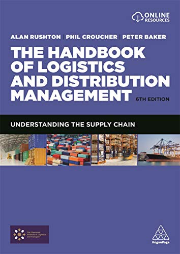 Compare Textbook Prices for The Handbook of Logistics and Distribution Management: Understanding the Supply Chain 6 Edition ISBN 9780749476779 by Rushton, Alan,Croucher, Phil,Baker, Dr Peter