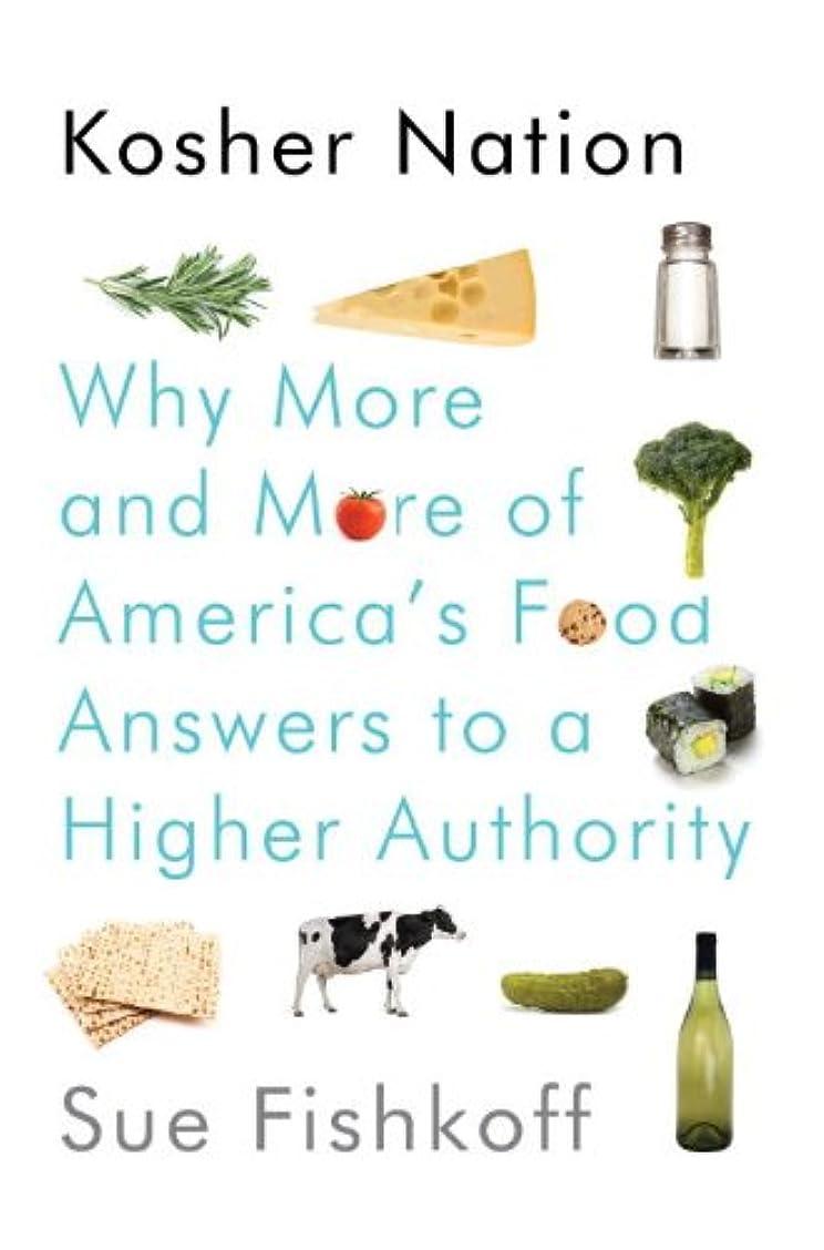 スポーツをするばかげた歩き回るKosher Nation: Why More and More of America's Food Answers to a Higher Authority (English Edition)