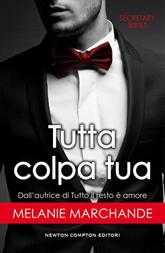 Tutta colpa tua (Secretary Series Vol. 4) (Italian Edition)
