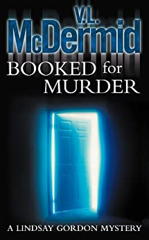 Booked for Murder (Lindsay Gordon Crime Series, Book 5) by [V. L. McDermid]