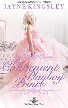 Her Convenient Playboy Prince (The Stenish Royals Book 2): A Sweet Royal Romance by [Jayne Kingsley]