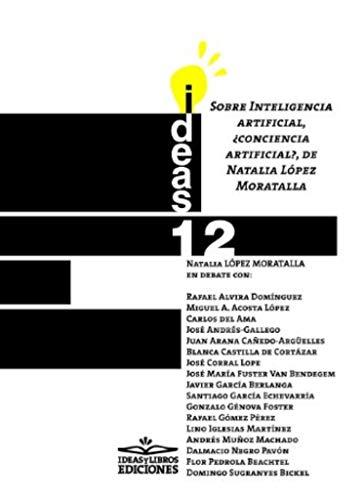 Sobre Inteligencia artificial, ¿conciencia artificial?, de Natalia López Moratalla (Ideas)