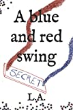 A blue and red swing