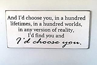 JeanLowell and I'd Choose You in a Hundred lifetimes. Wood Sign Rustic Plaque Home Decor Wooden Wall Sign Plaque