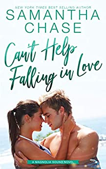 Can't Help Falling in Love (Magnolia Sound Book 5) by [Samantha Chase]