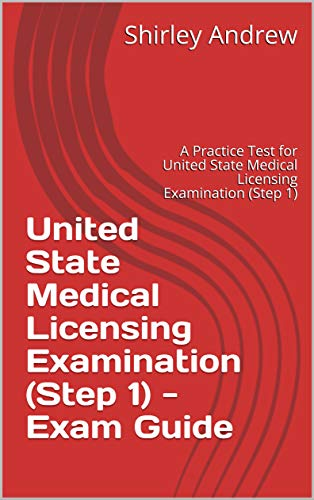 USMLE: United State Medical Licensing Examination (Step 1) - Exam Guide: A Practice Test for United State Medical Licensing Examination (Step 1) (English Edition)