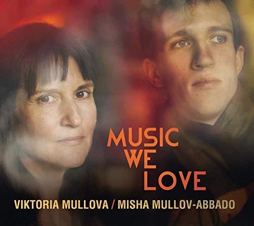 Viktoria Mullova & Misha Mullov-Abbad: Music We Love