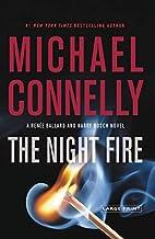 The Night Fire (Renee Ballard and Harry Bosch Novel)