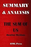 SUMMARY & ANALYSIS: THE SUM OF US By Heather McGhee