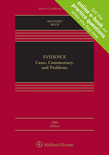 Compare Textbook Prices for Evidence: Cases, Commentary, and Problems Aspen Casebook [Connected Casebook] 5 Edition ISBN 9781543804577 by David Alan Sklansky,Andrea L. Roth