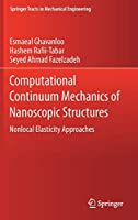 Computational Continuum Mechanics of Nanoscopic Structures: Nonlocal Elasticity Approaches (Springer Tracts in Mechanical Engineering)