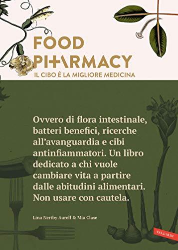 Food Pharmacy - Edizione italiana: Il cibo è la migliore medicina