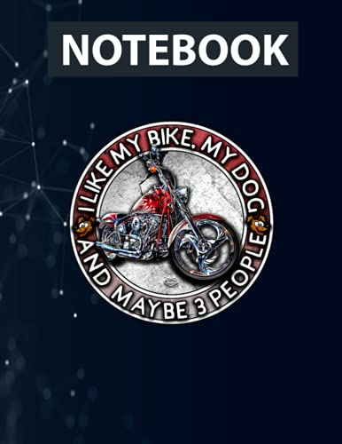 Funny Biker I like My Motorcycle, Dog & Maybe 3 People Notebook / 130 pages / US Letter Size