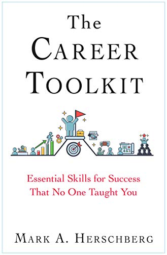 Compare Textbook Prices for The Career Toolkit: Essential Skills for Success That No One Taught You  ISBN 9780960100705 by Mark A. Herschberg