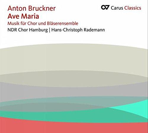 Bruckner: Ave Maria - Musik für Chor und Bläserensemble