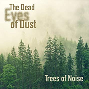 Trees of Noise
