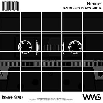 Rewind Series: Ninjury - Hammering Down Mixes