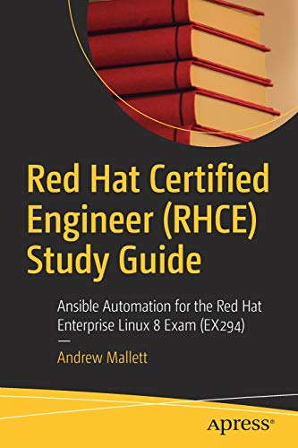 Red Hat Certified Engineer (RHCE) Study Guide: Ansible Automation for the Red Hat Enterprise Linux 8 Exam (EX294) Front Cover