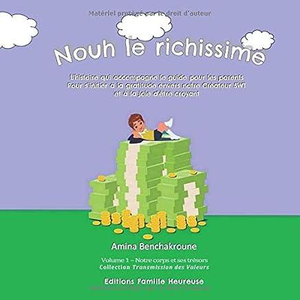 Nouh le richissime: L'histoire qui accompagne le guide pour les parents Pour s'initier à la gratitude envers notre Créateur SWT et à la joie d'être croyant (Transmission des valeurs) (French Edition)