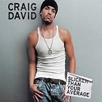 Slicker Than Your Average by Craig David