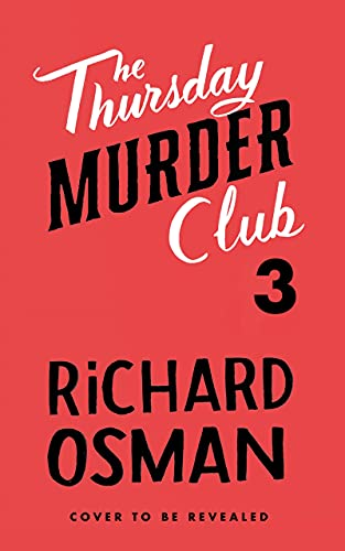 Thursday Murder Club Book 3: The Third Book in the Thursday Murder Club Mystery Series (English Edition)