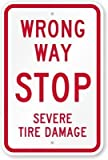 Warning Sign Wrong Way - Stop Severe Tire Damage Sign Road Sign Business Sign 12X16 Inches Aluminum Metal Tin Sign