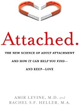 Attached: The New Science of Adult Attachment and How It Can Help You Find—and Keep—Love: The New Science of Adult Attachm...