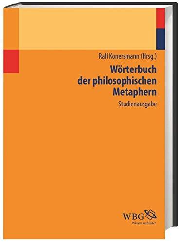 Wörterbuch der philosophischen Metaphern: Studienausgabe