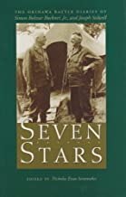 Seven Stars: The Okinawa Battle Diaries of Simon Bolivar Buckner, Jr., and Joseph Stilwell: The Okinawa Battle Diaries of Simon Bolivar Buckner, Jr and ... University Military History Series Book 93)