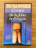 Contes de la folie ordinaire / Bukowski, Charles / Réf56068 - Le Livre de Poche - 01/01/1990