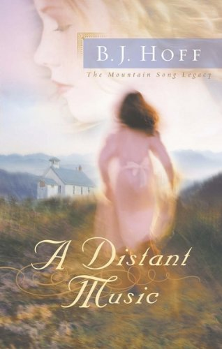 A Distant Music (The Mountain Song Legacy Book 1)