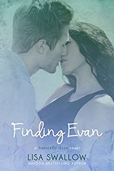 Finding Evan (Butterfly Days Book 2) by [Lisa Swallow]