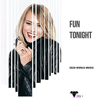 Fun Tonight - 2020 World Music