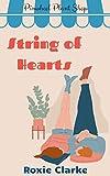 String of Hearts: A Pinwheel Plant Shop Sweet Romance (Old Town Braverton Book 1) (English Edition)