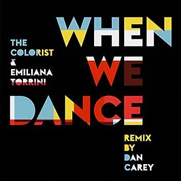 When We Dance (Dan Carey Remix)